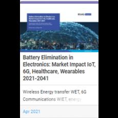 배터리 없는 전자제품 : IoT, 6G, 의료, 웨어러블 시장 영향 2021-2041